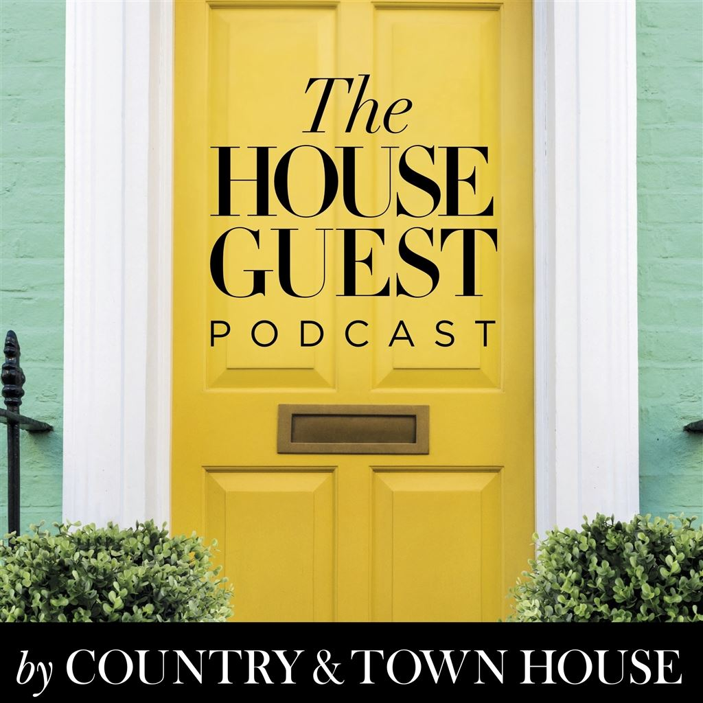 The House Guest Podcast by Country & Town House